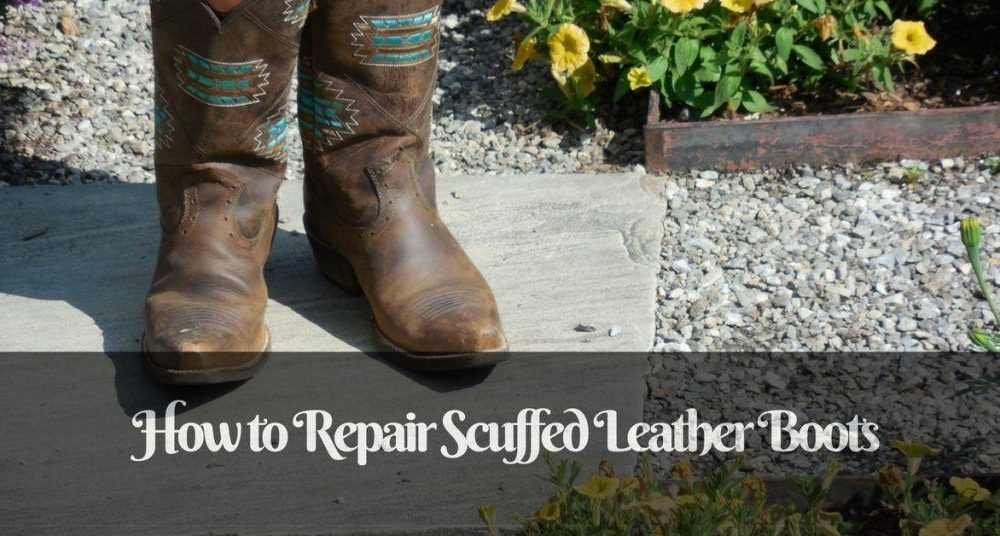 5 Easy Ways on How to Repair Scuffed Leather Boots/Shoes