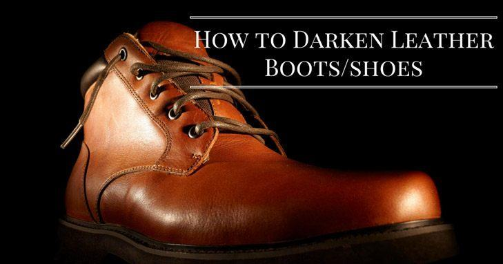 How to Darken Leather Boots/Shoes in 3 Ways