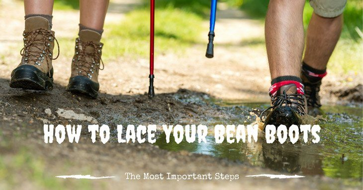 The Most Important Steps to Resolve Your Dilemma on How to Lace Your Bean Boots