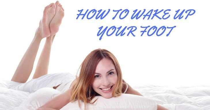 How to Wake Up Your Foot: 9 Effective Ways to Deal with It