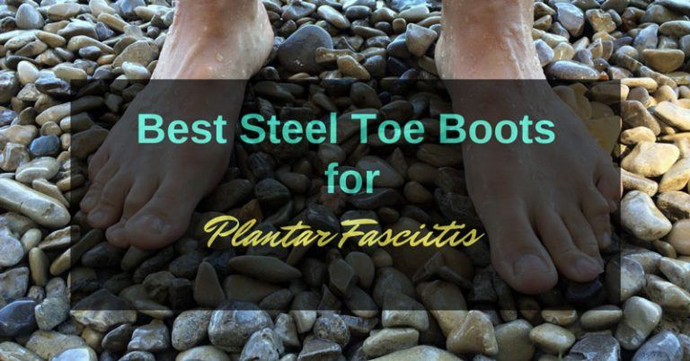 The Best Steel Toe Boots for Plantar Fasciitis reviews in the Market