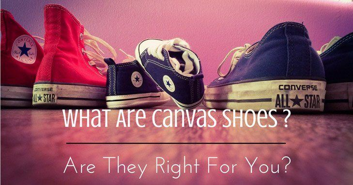 What Are Canvas Shoes: Are They Right For You?