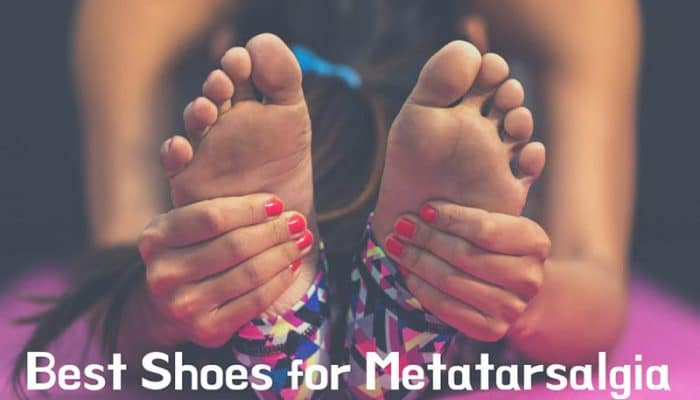 Best Shoes for Metatarsalgia: 2019 Buying Guide