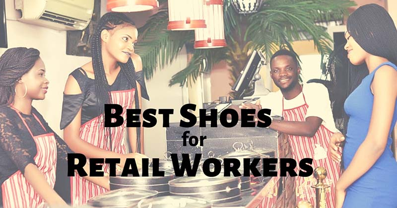 Best Shoes For Retail Workers – 2019 Buying Guide